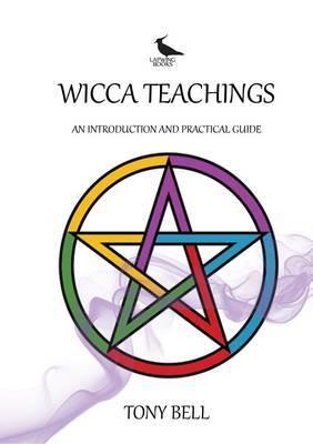 Wicca Teachings by Tony Bell