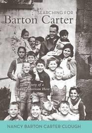 Searching for Barton Carter by Nancy Barton Carter Clough