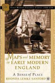Maps and Memory in Early Modern England by Rhonda Lemke Sanford image