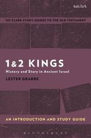 1 & 2 Kings: An Introduction and Study Guide by Lester L Grabbe
