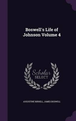 Boswell's Life of Johnson Volume 4 by Augustine Birrell image