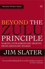 Beyond The Zulu Principle by Jim Slater