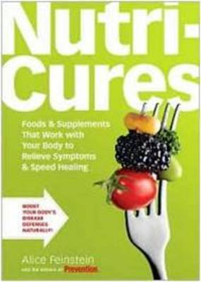Nutricures: Food and Supplements That Work with Your Body to Relieve Symptoms and Speed Healing by Alice Feinstein image