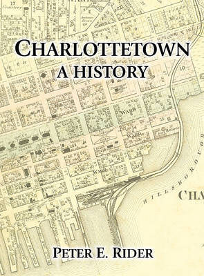 Charlottetown by Peter E Rider