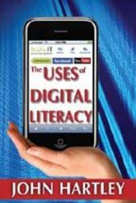 The Uses of Digital Literacy by John Hartley image