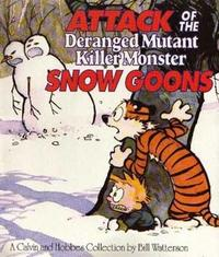 Attack Of The Deranged Mutant Killer Monster Snow Goons by Bill Watterson image