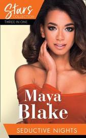 Mills & Boon Stars Collection: Seductive Nights by Maya Blake