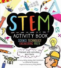 STEM Activity Book: Science Technology Engineering Math by Catherine Bruzzone