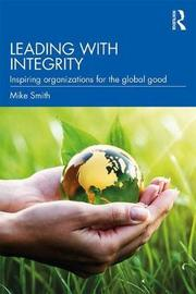 Leading with Integrity by Michael Smith