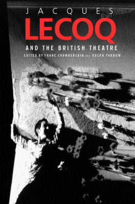Jacques Lecoq and the British Theatre image