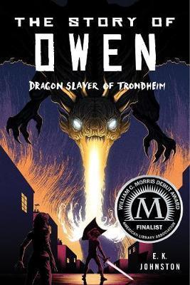 The Story of Owen by E K Johnston