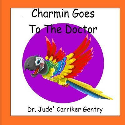 Charmin Goes to The Doctor by Jude Carriker Gentry