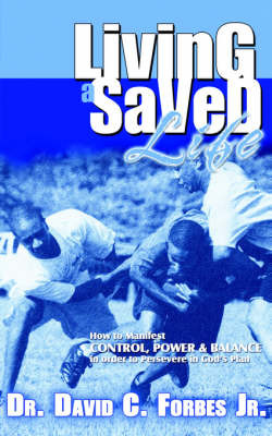 Living a Saved Life by Dr David Forbes image