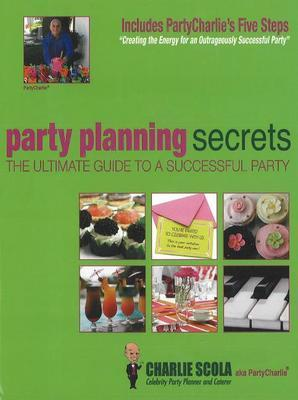 Party Planning Secrets by Charlie Scola image