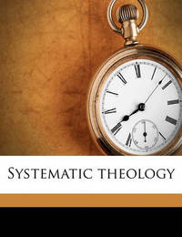 Systematic Theology Volume 3 by Charles Hodge