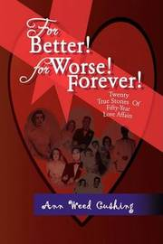 For Better! for Worse! Forever! by Ann Weed Cushing image