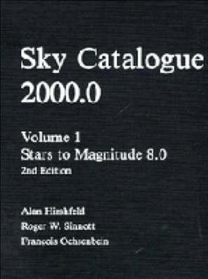 Sky Catalogue 2000.0: Volume 1: v. 1: Stars to Magnitude 8.0 by Alan W Hirshfeld