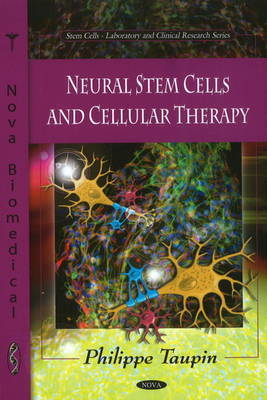 Neural Stem Cells & Cellular Therapy by Philippe Taupin