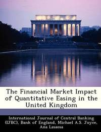 The Financial Market Impact of Quantitative Easing in the United Kingdom by Michael A S Joyce (Bank of England)