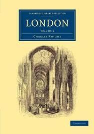London 6 Volume Set London: Volume 1 by Charles Knight