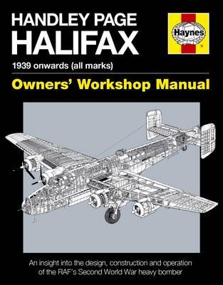 Handley Page Halifax Owners' Workshop Manual by Jonathan Falconer