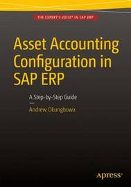 Asset Accounting Configuration in SAP ERP by Andrew Okungbowa