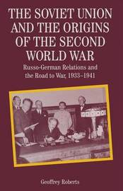 The Soviet Union and the Origins of the Second World War by Geoffrey C. Roberts image