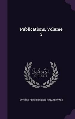 Publications, Volume 3