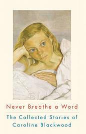 Never Breathe a Word by Caroline Blackwood image
