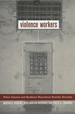 Violence Workers by Martha K. Huggins