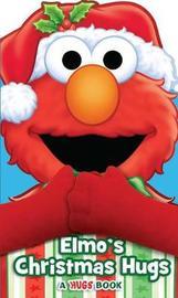Elmo's Christmas Hugs by Matt Mitter