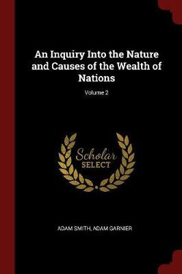 An Inquiry Into the Nature and Causes of the Wealth of Nations; Volume 2 by Adam Smith image