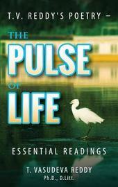 T.V. Reddy's Poetry - The Pulse of Life by T Vasudeva Reddy
