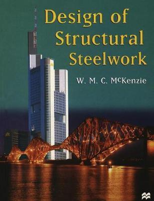 Design of Structural Steelwork by W.M.C. McKenzie image