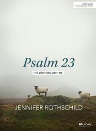 Psalm 23 - Bible Study Book by Jennifer Rothschild