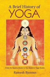 A Brief History of Yoga by Ramesh Bjonnes image