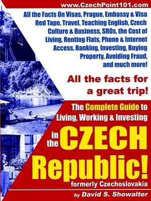 The Complete Guide to Living, Working & Investing in the Czech Republic by David, S. Showalter image