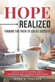 Hope Realized by Mark a Thacker
