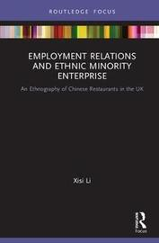 Employment Relations and Ethnic Minority Enterprise by Xisi Li