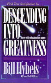 Descending Into Greatness by Bill Hybels image