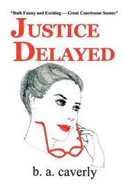 Justice Delayed by B. A. Caverly image