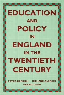 Education and Policy in England in the Twentieth Century by Richard Aldrich
