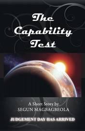 The Capability Test by Segun Magbagbeola