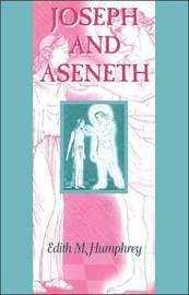 Joseph and Aseneth by Edith M. Humphrey