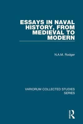 Essays in Naval History, from Medieval to Modern by N.A.M. Rodger image