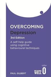 Overcoming Depression 3rd Edition by Paul Gilbert