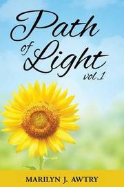 Path of Light Vol I by Marilyn J. Awtry