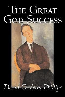 The Great God Success by David Graham Phillips