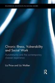 Chronic Illness, Vulnerability and Social Work by Liz Price