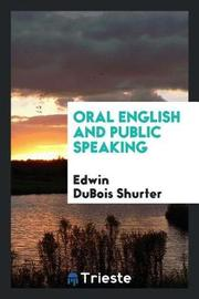 Oral English and Public Speaking by Edwin DuBois Shurter image